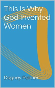 God Invented Women